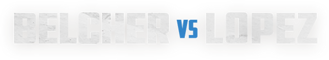 belcher-vs-lopez.png