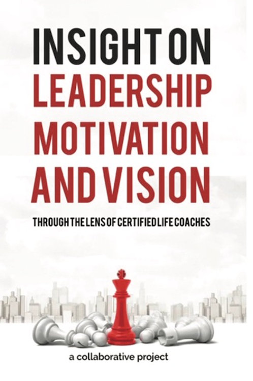 Insight on Leadership, Motivation & Vision