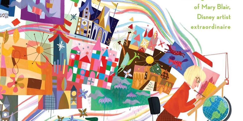 HS+A2 Mary Blair, Disney Artist Extraordinaire! (ages 5-9)