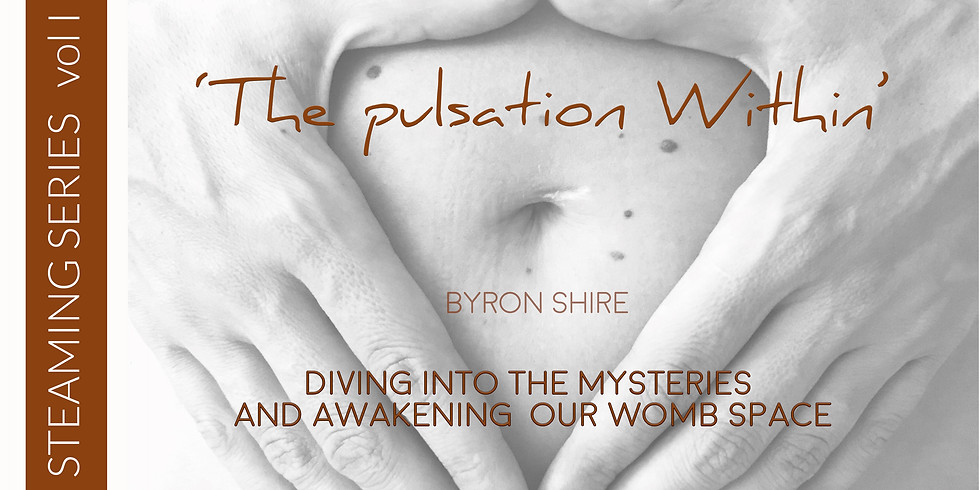 STEAMING SERIES vol I  -  ' The pulsation Within'