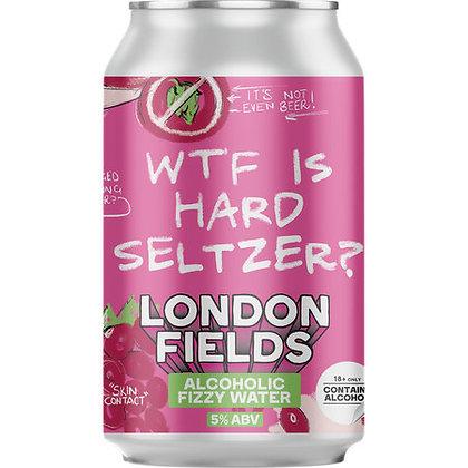 LONDON FIELDS - WTF IS HARD SELTZER