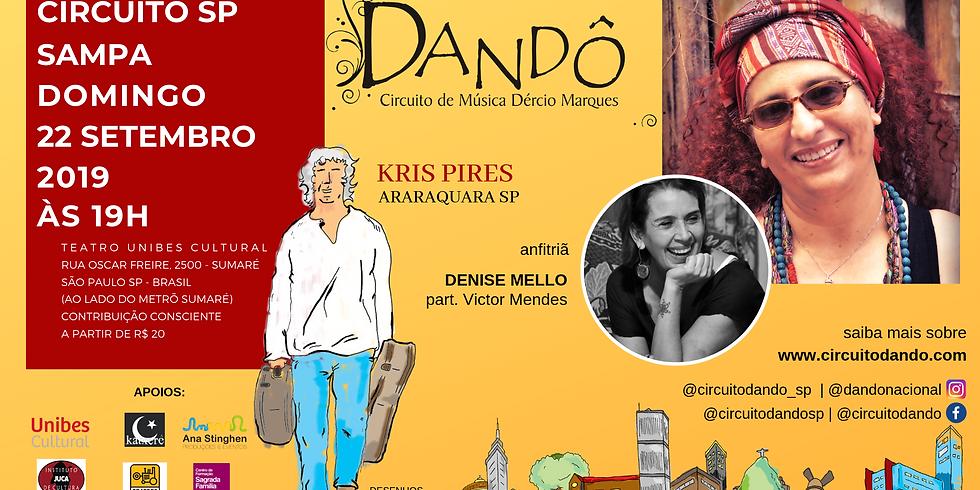 4ª Edição do Dandô em Sampa - Kris Pires e Denise Mello