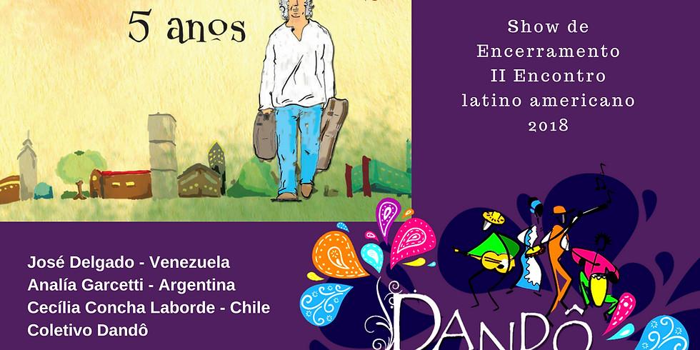 Show de Encerramento II Encontro latino americano do Dandô | 2018.