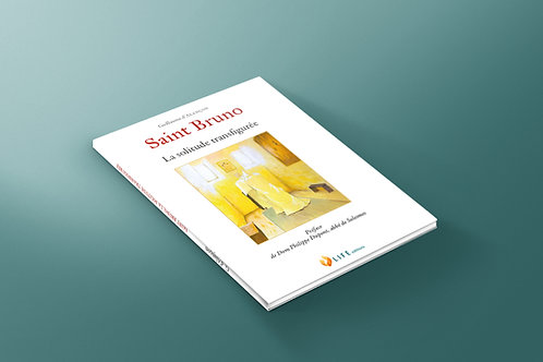 Saint Bruno, la solitude transfigurée