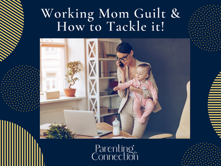 Working Mom Guilt and How to Tackle it!