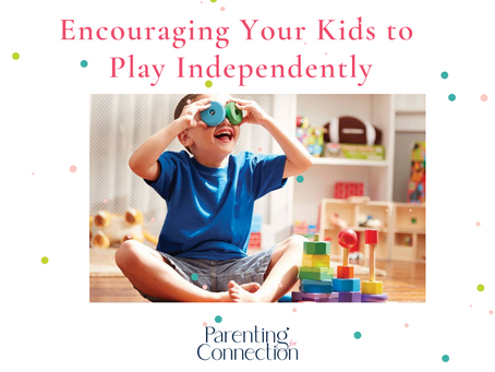 Encouraging Your Kids to Play Independently
