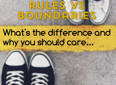Rules vs Boundaries; What's the Difference and Why You Should Care...