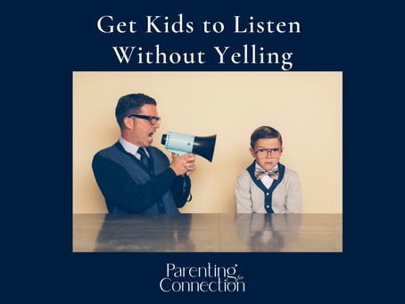 Get Kids to Listen Without Yelling