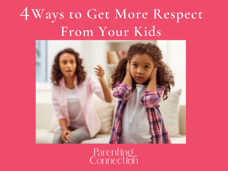 4 Ways to Get More Respect From Your Kids