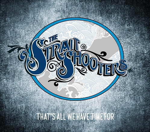 That's All We Have Time For - The Strait Shooters CD