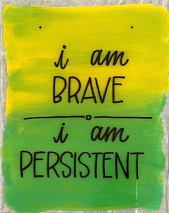 I am Brave / I am Persistent