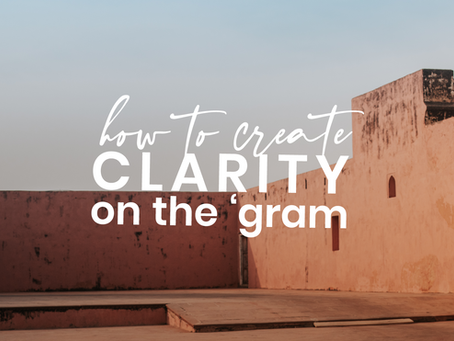 How to Create Clarity on Instagram