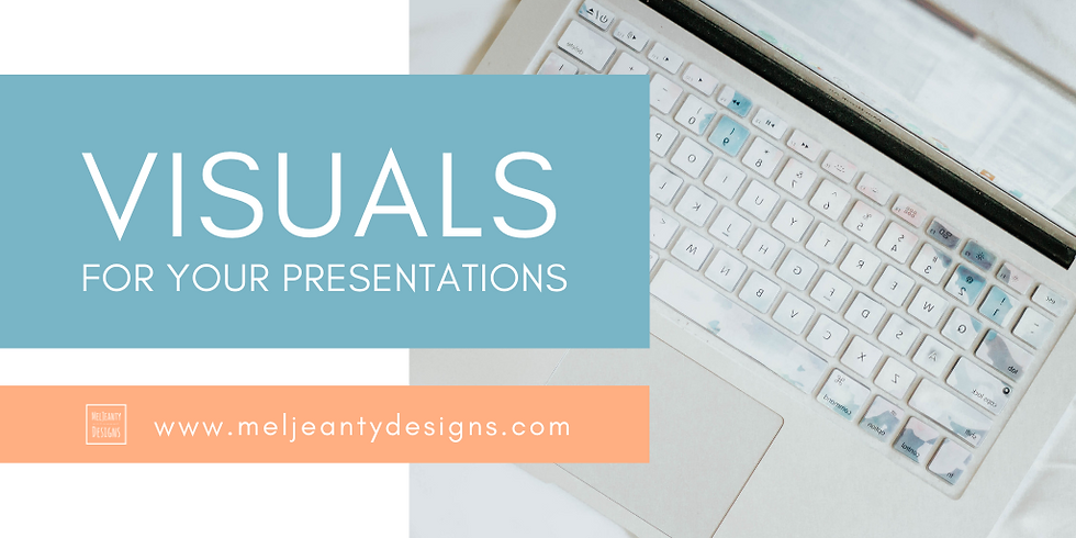 Visuals for your Presentations