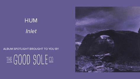 """Album Spotlight: HUM - """"Inlet"""""""