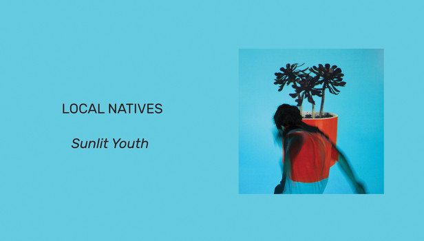 New Music Review: Local Natives, Sunlit Youth