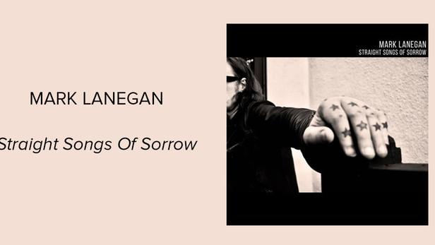 "Album Spotlight: Mark Lanegan - ""Straight Songs of Sorrow"""
