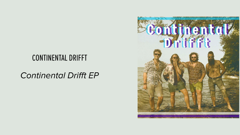Continental Drifft's Self Titled EP: The Refinement of Acid Rock