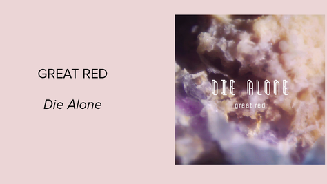 Die Alone - Great Red: Experimental and Dreamy