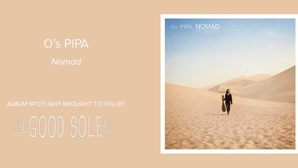 "Album Spotlight - O's Pipa - ""Nomad"""