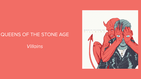 New Music Monday Review:            Queens of the Stone Age - Villains