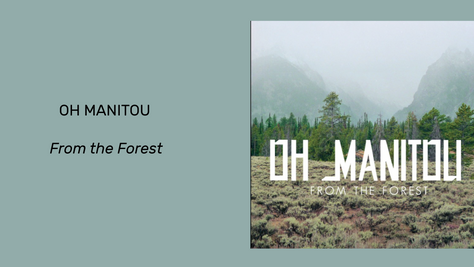 Oh Manitou: From the Forest EP That's Putting Independent Back In Indie