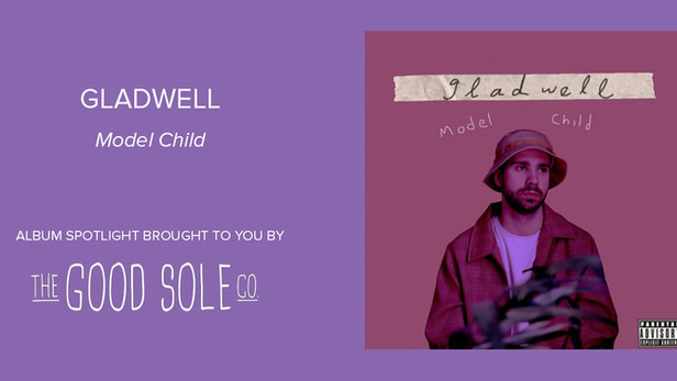 "Album Spotlight: Gladwell - ""Model Child"""