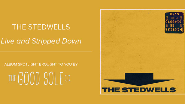 "Album Spotlight: The Stedwells - ""Live and Stripped Down"""
