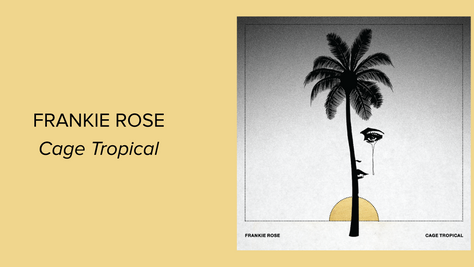 Frankie Rose's Cage Tropical: A Skillful Revival Of 80s Instrumentals