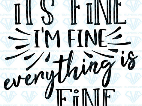 """It's Okay to say """"I'm not Fine""""!"""