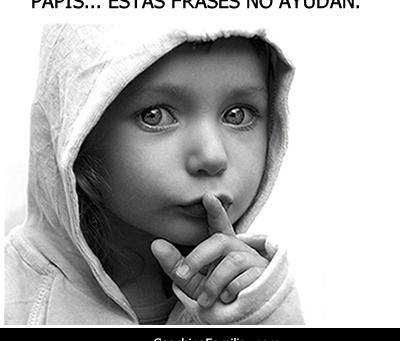 PAPIS... ESTAS FRASES NO AYUDAN