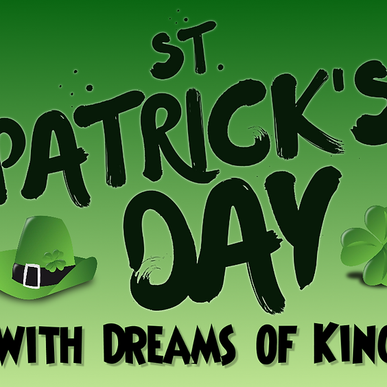 St. Patrick's Day with Dreams of Kings