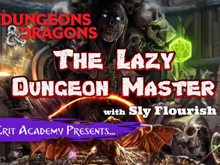 The Lazy Dungeon Master w/Sly Flourish