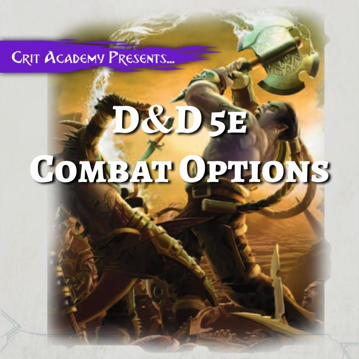 D D 5e Combat Options Action economy is important when grappling in dnd 5e, so i created this handy albeit complicated flowchart to outline the optimal strategy to employ standard grappling mechanics (without feats, etc.) d d 5e combat options