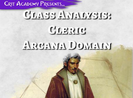 Class Analysis: Cleric Arcana Domain