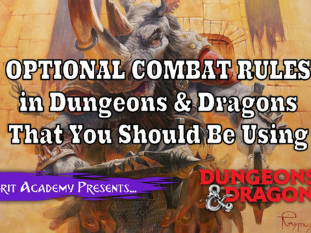 Optional Dungeons & Dragons Combat Rules You Should Be Using in Dungeons & Dragons