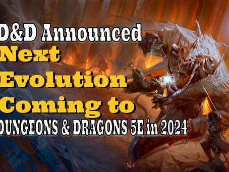 """Dungeons & Dragons Announced """"Next Evolution"""" of the Game Coming in 2024"""