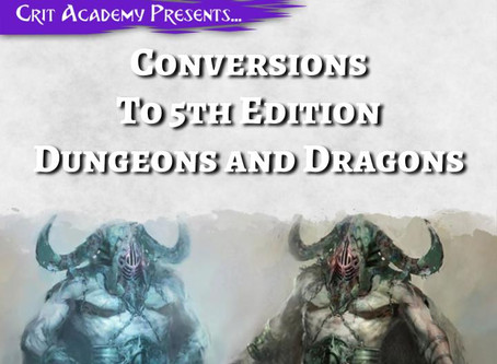 Conversions to 5th Edition Dungeons and Dragons