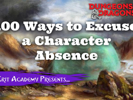 100 Ways to Excuse A Characters Absence