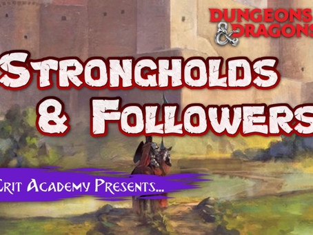 STRONGHOLDS & FOLLOWERS for your Dungeons and Dragons Stories and Campaigns