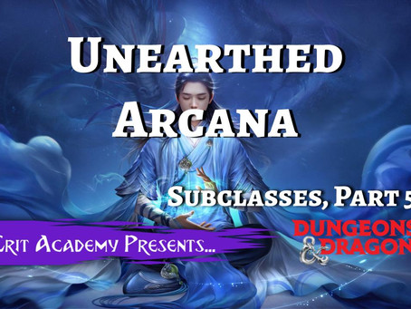 Unearthed Arcana 2020 Subclasses, Part 5