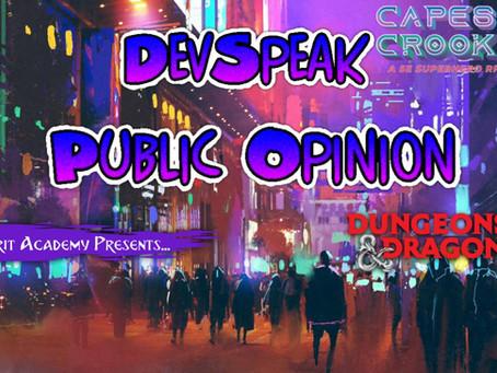 Capes & Crooks | DevSpeak: Public Opinion