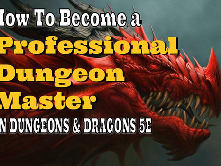 How to become a Professional Dungeon Master in Dungeons & Dragons