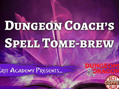 Dungeon Coach's Spell Tome-Brew Cantrips