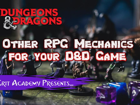 Other RPG Mechanics to Enhance your Dungeons and Dragons Game