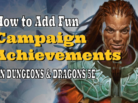 Campaign Achievements in Dungeons & Dragons