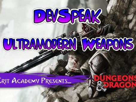Capes & Crooks: DevSpeak | Designing Ultramodern Weapons In Dungeons & Dragons 5e