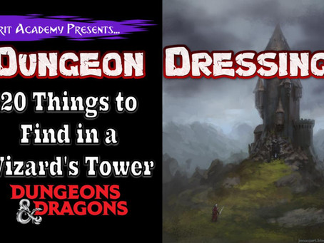 Dungeon Dressing: 20 Things to find in a Wizard's Tower in Dungeons & Dragons
