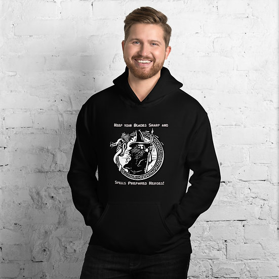Keep Your Blades Sharp and Spells Prepared Heroes! Unisex Hoodie