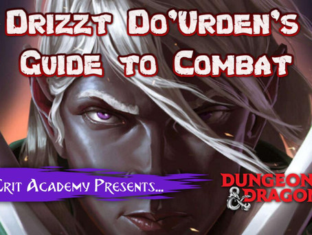 Drizzt Do'Urdens Guide to Combat