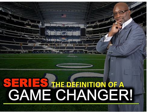 SERIES: The Definition of a Game Changer